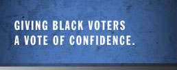 Giving black voters a vote of confidence.